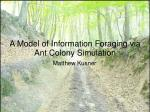 A Model of Information Foraging via Ant Colony Simulation