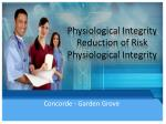 Physiological Integrity Reduction of Risk Physiological Integrity
