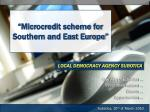 """Microcredit scheme for Southern and East Europe"""
