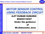 MOTOR SENSOR CONTROL USING FEEDBACK CIRCUIT