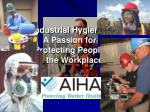 Industrial Hygiene: A Passion for Protecting People in the Workplace