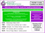 DATE: Wednesday 9 March 2005 TIME: 12.30pm lunch, workshop 1pm - 4.30pm
