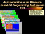 An Introduction to the Windows-based PC Programming Tool  Version 0.91