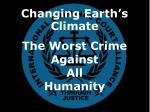 The Worst Crime  Against All  Humanity
