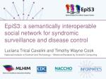EpiS3: a semantically interoperable social network for syndromic surveillance and disease control