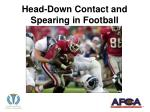 Head-Down Contact and Spearing in Football