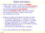 Dates and plans…