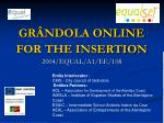 GRÂNDOLA ONLINE FOR THE INSERTION