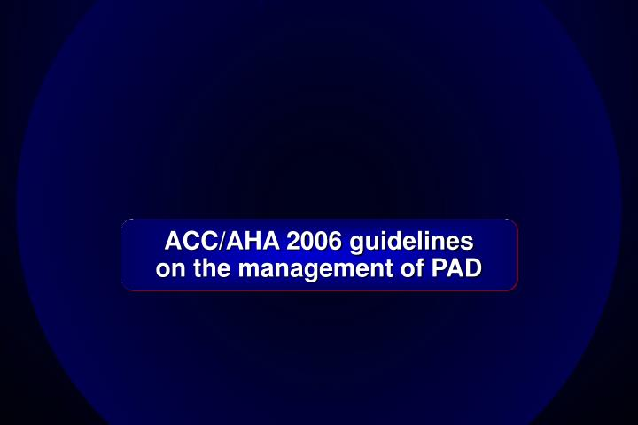 acc aha 2006 guidelines on the management of pad n.
