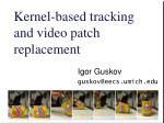 Kernel-based tracking and video patch replacement