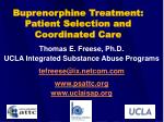 Buprenorphine Treatment: Patient Selection and Coordinated Care