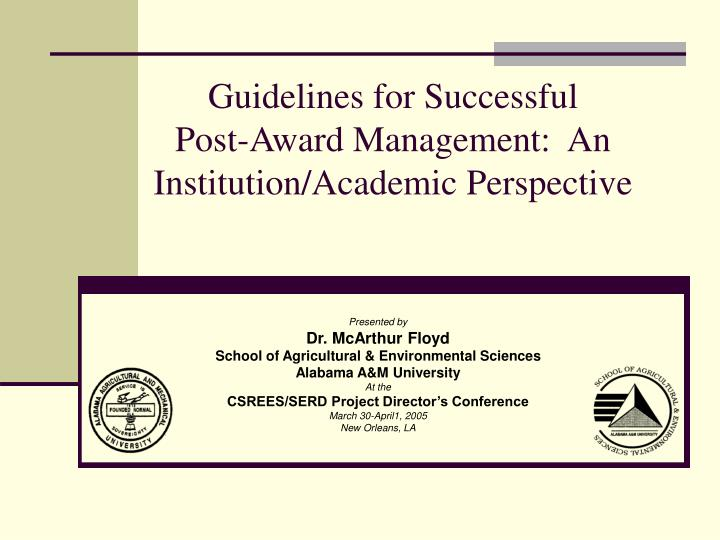 guidelines for successful post award management an institution academic perspective n.