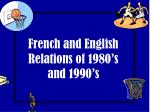 French and English Relations of 1980's and 1990's