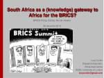 South Africa as a (knowledge) gateway to Africa for the BRICS?