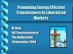 Promoting Energy Efficient Transformers In Liberalized Markets
