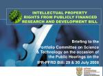 INTELLECTUAL PROPERTY  RIGHTS FROM PUBLICLY FINANCED RESEARCH AND DEVELOPMENT BILL