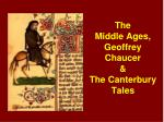 The Middle Ages, Geoffrey Chaucer & The Canterbury Tales