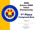 2008 A rizona JOAD I ndoor C hampionship 1 st Place Compound Bow Presented to