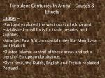Turbulent Centuries In Africa – Causes & Effects