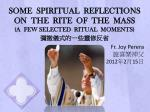 SOME  SPIRITUAL  REFLECTIONS   ON  THE  RITE  OF  THE  MASS