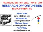 THE 2009/10 BRITISH ELECTION STUDY RESEARCH OPPORTUNITIES TSEPOP INITIATIVE
