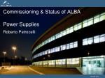 Commissioning & Status of ALBA Power Supplies Roberto Petrocelli