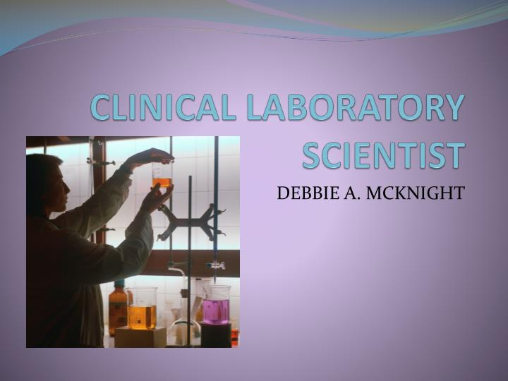 clinical laboratory scientist n.