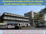 Richardson & Cruddas (1972) Ltd., Mumbai Byculla, Mulund, Nagpur, Chennai Units