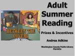 Adult Summer Reading Prizes & Incentives Andrea Adkins Washington County Public Library Marietta