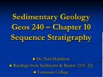 Sedimentary Geology Geos 240 – Chapter 10 Sequence Stratigraphy