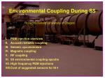 Environmental Coupling During S5