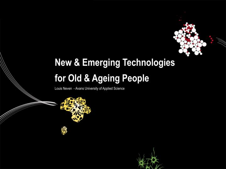 new emerging technologies for old ageing people n.