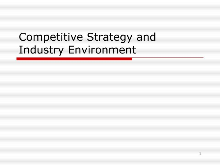 competitive strategy and industry environment n.