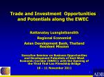 Trade and Investment Opportunities and Potentials along the EWEC