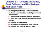 Chapter 17. Deposit Insurance, Bank Failures, and the Savings-And-Loan Mess
