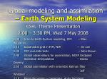 Global modeling and assimilation – Earth System Modeling