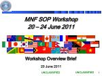 MNF SOP Workshop 20 – 24 June 2011