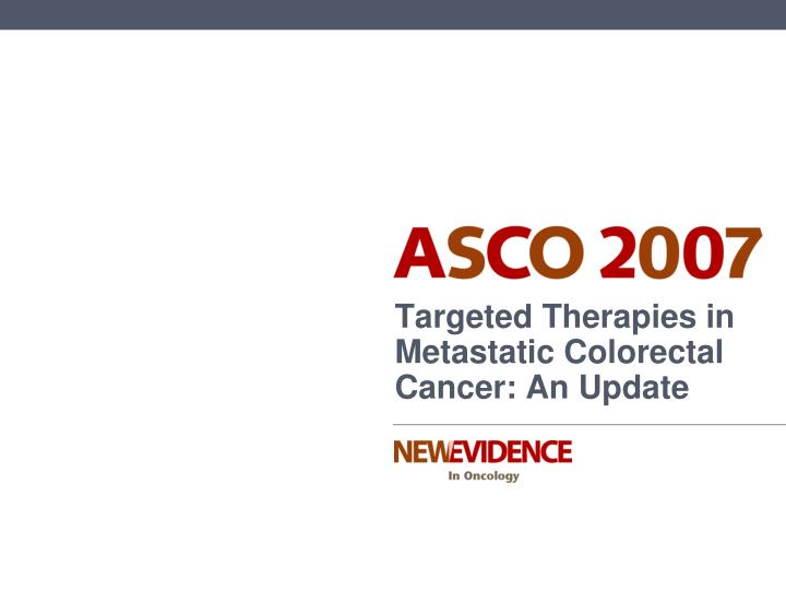 targeted therapies in metastatic colorectal cancer an update n.
