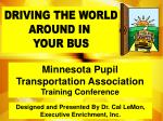 DRIVING THE WORLD AROUND IN YOUR BUS