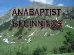 ANABAPTIST  BEGINNINGS