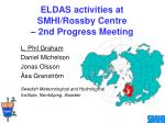 ELDAS activities at  SMHI/Rossby Centre  – 2nd Progress Meeting