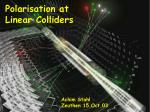 Polarisation at Linear Colliders