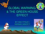 GLOBAL WARMING, & THE GREEN HOUSE EFFECT