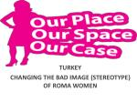 TURKEY CHANGING THE BAD IMAGE (STEREOTYPE) OF ROMA WOMEN