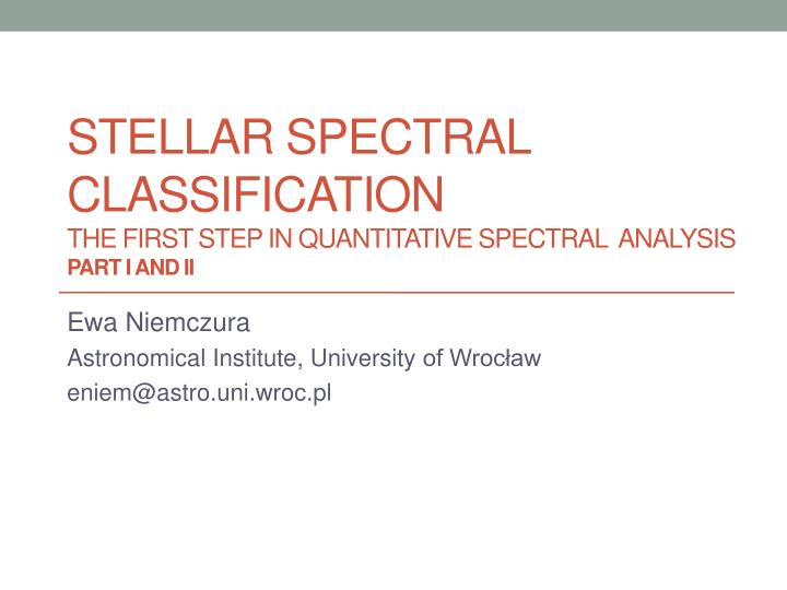 stellar spectral classification the first step in quantitative spectral analysis part i and ii n.