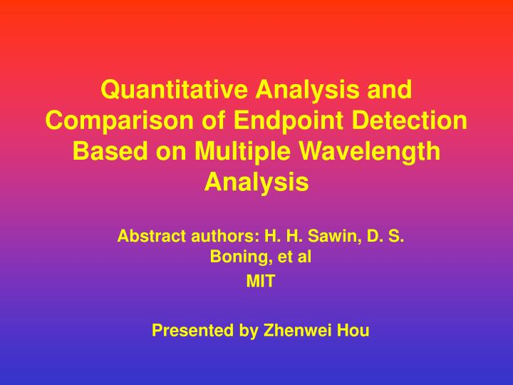 quantitative analysis and comparison of endpoint detection based on multiple wavelength analysis n.