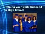Helping your Child Succeed in High School