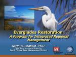 Everglades Restoration A Program for Integrated Regional Management