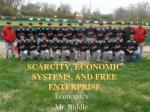 Scarcity, Economic Systems, and Free Enterprise