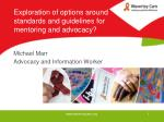 Exploration of options around standards and guidelines for mentoring and advocacy?